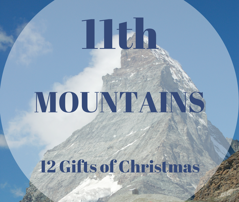 The 12 Gifts of Christmas: 11th – Mountains